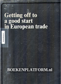 Getting off to a good start in European trade