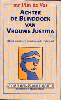 Achter de Blinddoek van Vrouwe Justitia