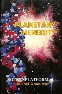 Planetary Heredity