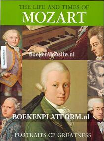 Mozart The Life and Times of