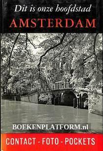 Dit is onze hoofdstad Amsterdam