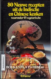 80 Nieuwe recepten uit de Indische en Chinese keuken