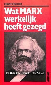Wat Marx werkelijk heeft gezegd