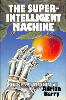 The Super-Intelligent Machine