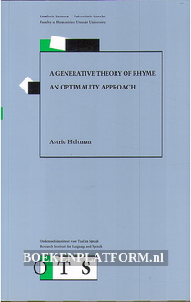 A Generative Theory of Rhyme: an Optimality Approach