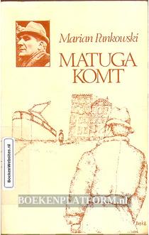 Matuga komt