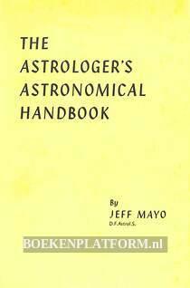 The Astrologer's Astronomical Handbook