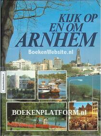 Kijk op en om Arnhem