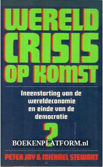 Wereldcrisis op komst