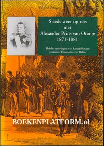 Steeds weer op reis met Alexander Prins van Oranje 1871-1881