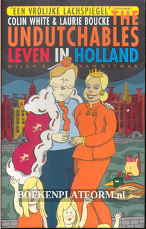 The Undutchables, leven in Holland