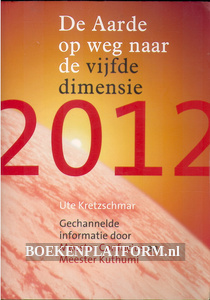2012 De Aarde op weg naar de vijfde dimensie