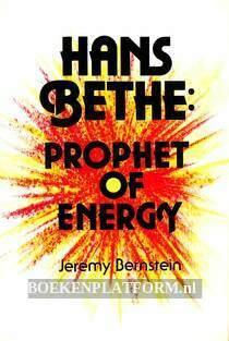Hans Bethe,Prophet of Energy