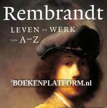 Rembrandt leven en werk van A-Z
