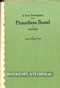 A New Presentation of the Prometheus Bound of Aischylos