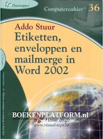 Etiketten, enveloppen en mailmerge in Word 2002