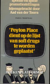 Peyton Place dient op de lijst van soft drugs te worden geplaatst