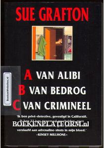 A van Alibi, B van Bedrog, C van Crimineel