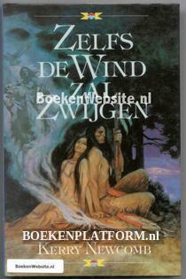 Zelfs de wind zal zwijgen