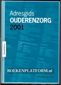 Adresgids Ouderenzorg 2001