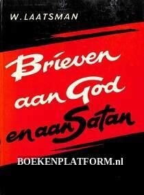 Brieven aan God en aan Satan