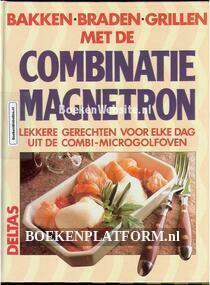 Bakken, braden, grillen met de Combinatie Magnetron