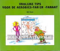 Vrolijke tips voor de aerobics-fan en -fanaat