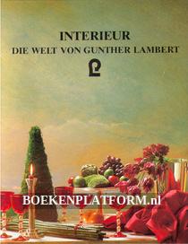 Interieur, die Welt von Gunther Lambert