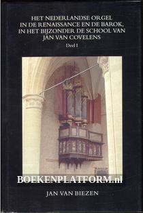 Het Nederlandse orgel in de Renaissance en de Barok I