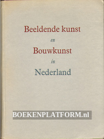 Beeldende kunst en Bouwkunst in Nederland