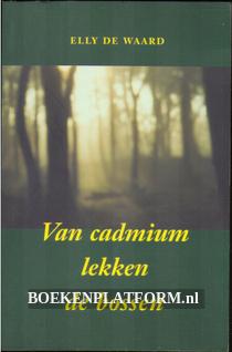 Van cadmium lekken de bossen