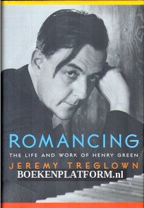 Romancing, the Life and Work of Henry Green