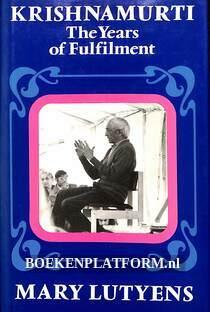 Krishnamurti the Years of Fulfilment
