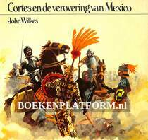 Cortes en de verovering van Mexico