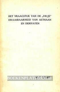 """Het vraagstuk van de """"vrije"""" draaibaarheid van aethaan en derivaten"""