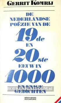 De Nederlandse poezie van de 19de en 20ste eeuw in 1000 en enige gedichten