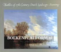 Masters of 17th-Century Dutch Landscape Painting