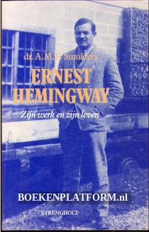 Ernest Hemingway, zijn werk en zijn leven