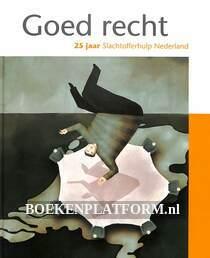 Goed recht, 25 jaar Slachtofferhulp Nederland