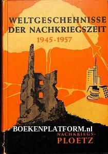 Weltgeschehnisse der Nachkriegzeit 1945-1957 I