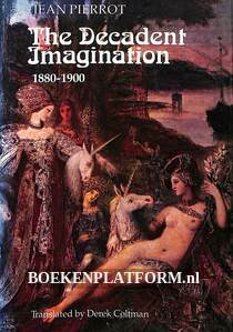 The Decadent Imagination 1880-1900