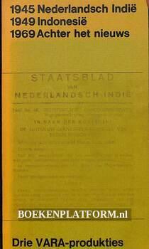 1945 Nederlandsch Indië, 1949 Indonesië, 1969 Achter het nieuws