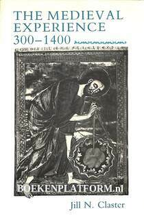 The Medieval Experience 300-1400