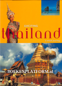 Exciting Thailand, a visual journey
