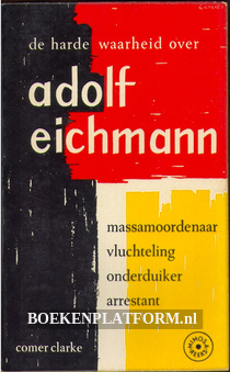 De harde waarheid over Adolf Eichmann