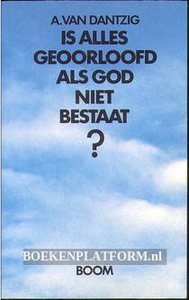 Is alles geoorloofd als God niet bestaat?