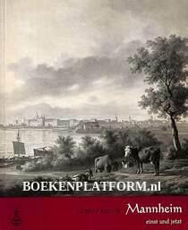 Mannheim einst und jetzt