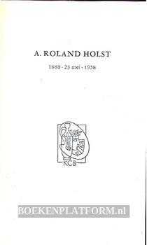 A. Roland Holst, 1888 23 mei 1958