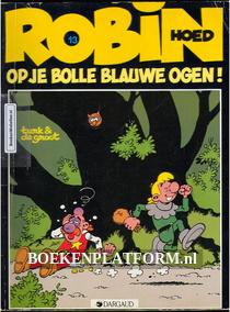 Robin Hoed, Op je bolle blauwe ogen