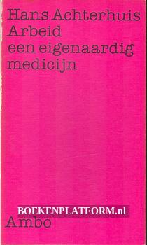 Arbeid, een eigenaardig medicijn